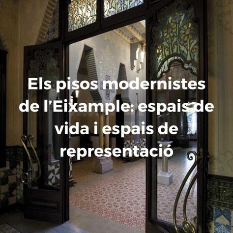 Els pisos modernistes de l'Eixample: espais de vida i espais de representació