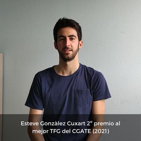 Esteve Gonzàlez Cuxart 2º premio al mejor Trabajo de Fin de Grado del CGATE (2021)